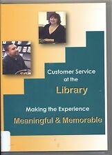 Customer Service at the Library Making the Experience Meaningful DVD Think & Do