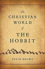The Christian World of the Hobbit by Devin Brown (2014, Hardcover)