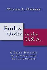 Faith and Order in the U.S.A : A Brief History of Studies and Relationships...