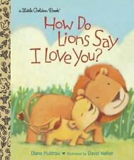 Little Golden Book: How Do Lions Say I Love You? by Diane Muldrow (2013, Pictur…