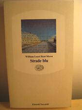 Strade blu. Un viaggio dentro l'America- W. Least Heat-Moon- Einaudi 1989- A7