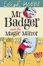 Mr Badger and the Magic Mirror BRAND NEW BOOK by Leigh Hobbs (Paperback, 2011)