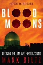 Blood Moons by Mark Biltz (Paperback) : Decoding the Imminent Heavenly Signs