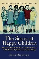 Secret of Happy Children : Why Children Behave the Way They Do - And What You...