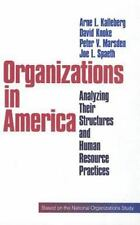 Organizations in America : Analysing Their Structures and Human Resource...