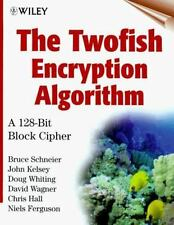 The Twofish Encryption Algorithm: A 128-Bit Block Cipher-ExLibrary