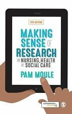 Making Sense of Research in Nursing, Health and Social Care by Pam Moule...