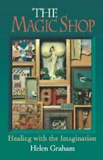 Magic Shop : Healing with the Imagination by Helen Graham (1993, Paperback)
