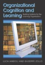 Organizational Cognition and Learning: Building Systems for the Learning Organiz