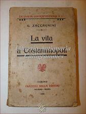 G. Zaccagnini, LA VITA A COSTANTINOPOLI 1909 Bocca Cultura Turchia Istanbul