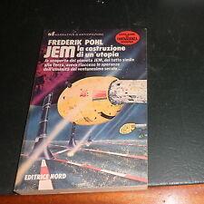 Jem - La costruzione di un'utopia - Frederik Pohl (Editrice Nord 1981) ottimo