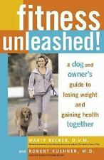 Fitness Unleashed A Dog and Owner's Guide to Losing Weight and Gaining Health