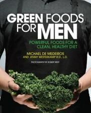 GREEN FOOD FOR MEN Powerful Foods for a Clean, Healthy Diet BRAND NEW Paperback