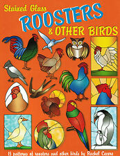 STAINED GLASS ROOSTERS and OTHER BIRDS Stained Glass Pattern Book Rachel Cecere