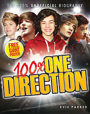 100% One Direction: The Unofficial Biography by Evie Parker (Hardback, 2011)