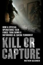 Kill or Capture: How a Special Operations Task Force Took Down a Notor-ExLibrary