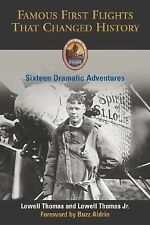Famous First Flights That Changed History: Sixteen Dramatic Adventures-ExLibrary
