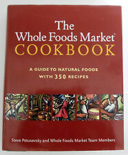 Whole Foods Market Cookbook : A Guide to Natural Foods 350 Recipes Hardcover