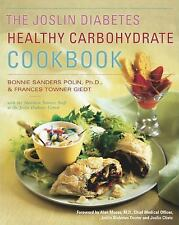 The Joslin Diabetes Healthy Carbohydrate Cookbook by Bonnie Sanders Polin,...