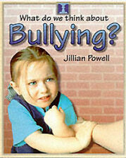 Jillian Powell What Do We Think about Bullying? Very Good Book