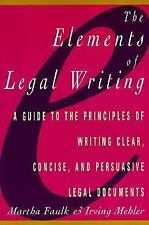 The Elements of Legal Writing : A Guide to the Principles of Writing Clear,...