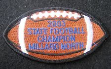 STATE FOOTBALL CHAMPION EMBROIDERED SEW ON PATCH MILLARD NORTH SPORTS 2003
