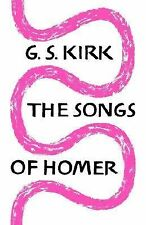 NEW - The Songs of Homer by Kirk, G. S.