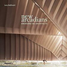 New Arcadians: Emerging UK Architects Bullivant, Lucy Hardcover