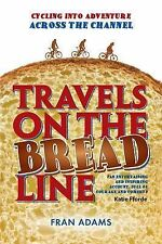 Travels on the Breadline: Cycling into Adventure Across the Channel  Fran Adams