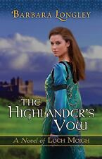 The Highlander's Vow (The Novels of Loch Moigh), Longley, Barbara, Good Book