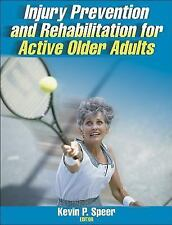 Injury Prevention and Rehabilitation for Active Older Adults by Kevin P....