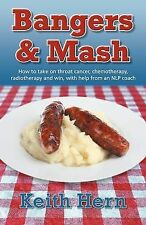 Bangers and Mash - How to take on throat cancer, chemotherapy, radiotherapy and