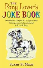 The Pony Lover's Jokebook by Suzan St.Maur (Paperback, 2011)