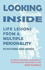 Looking Inside: Life Lessons From a Multiple Personality in Pictures and Words