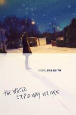 NEW - The Whole Stupid Way We Are by Griffin, N.