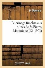 Pelerinage Funebre Aux Ruines de St-Pierre, Martinique by Moerens-U (2013,...
