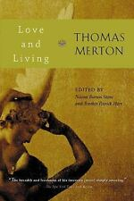 Love and Living by Thomas Merton (2002, Paperback)