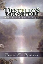 Destellos de Sunset Lake : Una Voz Amorosa en Varias Lenguas by Angel M....
