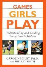 Games Girls Play: Understanding and Guiding Young Female Athletes-ExLibrary