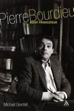 Pierre Bourdieu : Agent Provocateur by Michael Grenfell and Michael James...