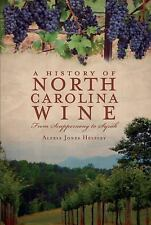 A History of North Carolina Wines: From Scuppernong to Syrah, paper, Helsley, Al