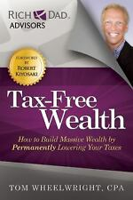 Tax-Free Wealth : How to Build Massive Wealth by Permanently L (FREE 2DAY SHIP)