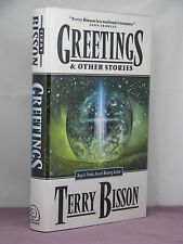 1st, signed by 2, Greetings and Other Stories  by Terry Bisson (2005)