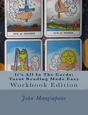 It's All in the Cards : Tarot Reading Made Easy by John Mangiapane (2012,...