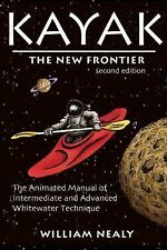 Kayak - The New Frontier : The Animated Manual of Intermediate and Advanced...