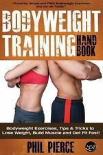 Bodyweight Training Handbook: Bodyweight Exercises, Tips and Tricks to Lose...
