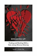 Breaking Up: Finding and Working with a New Jersey Divorce Attorney