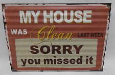 """HOUSE WAS CLEAN SORRY YOU MISSED IT 11"""" X 16"""" CORRUGATED WAVY METAL SIGN"""