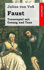 Faust : Trauerspiel Mit Gesang und Tanz by Julius von Vo� (2013, Paperback)