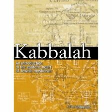 KABBALAH: ILLUSTRATED INTRODUCTION ot the ESOTERIC HEART of JEWISH MYSTICISM